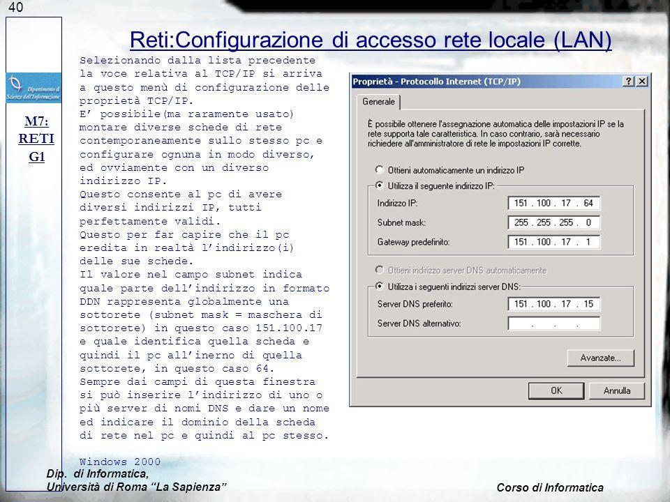 40 Reti:Configurazione di accesso rete locale (LAN) M7: RETI G1 Selezionando dalla lista precedente la voce relativa al TCP/IP si arriva a questo menù