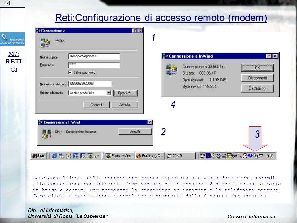 44 Dip. di Informatica, Università di Roma La Sapienza Corso di Informatica Reti:Configurazione di accesso remoto (modem) M7: RETI G1 Lanciando licona