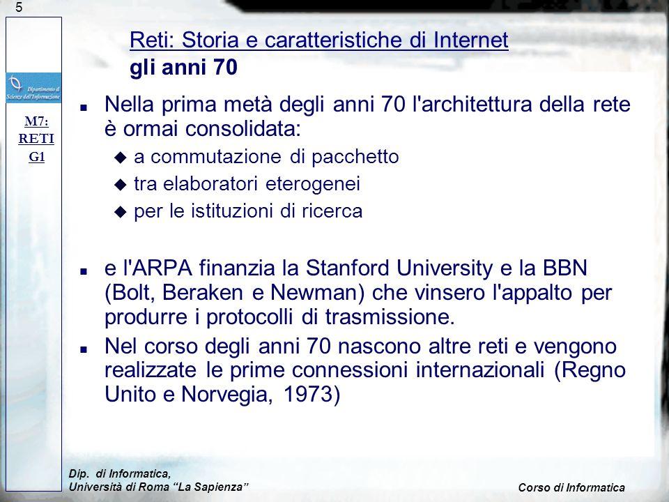 5 n Nella prima metà degli anni 70 l'architettura della rete è ormai consolidata: u a commutazione di pacchetto u tra elaboratori eterogenei u per le