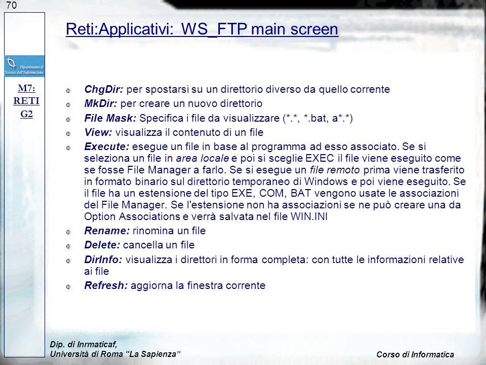 70 ChgDir: per spostarsi su un direttorio diverso da quello corrente MkDir: per creare un nuovo direttorio File Mask: Specifica i file da visualizzare
