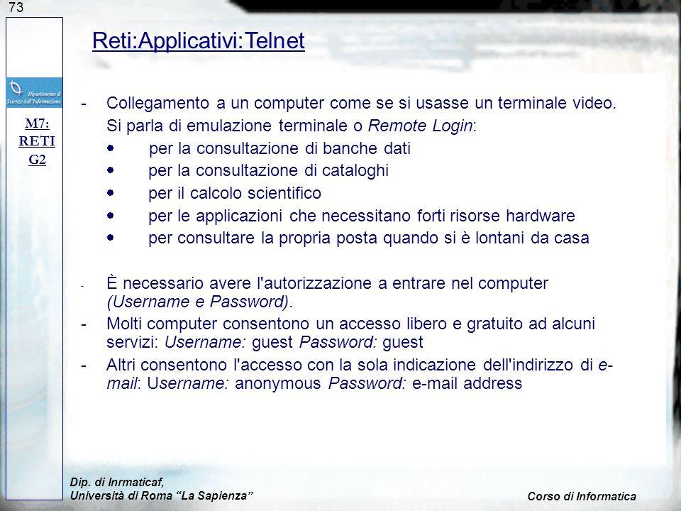 73 -Collegamento a un computer come se si usasse un terminale video. Si parla di emulazione terminale o Remote Login: per la consultazione di banche d