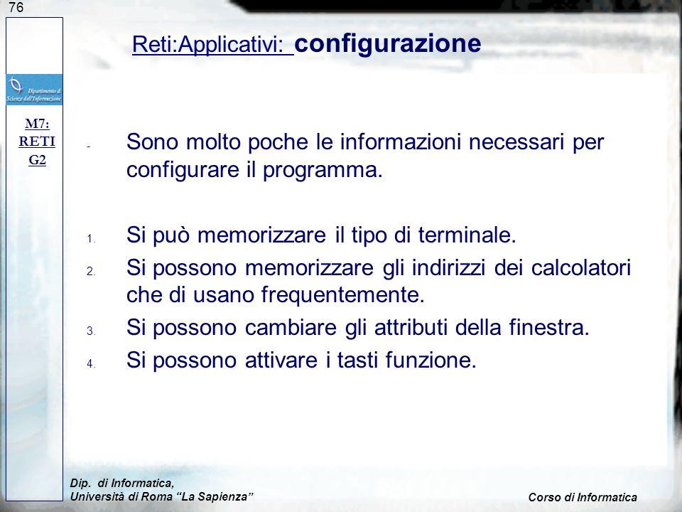76 - Sono molto poche le informazioni necessari per configurare il programma. 1. Si può memorizzare il tipo di terminale. 2. Si possono memorizzare gl