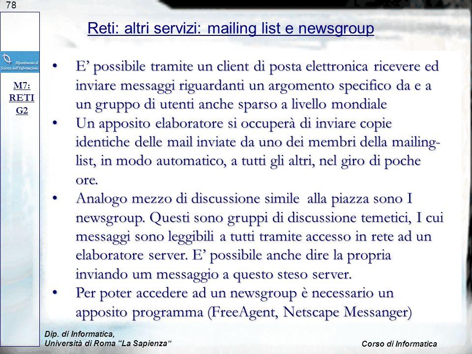 78 Dip. di Informatica, Università di Roma La Sapienza Corso di Informatica Reti: altri servizi: mailing list e newsgroup M7: RETI G2 E possibile tram