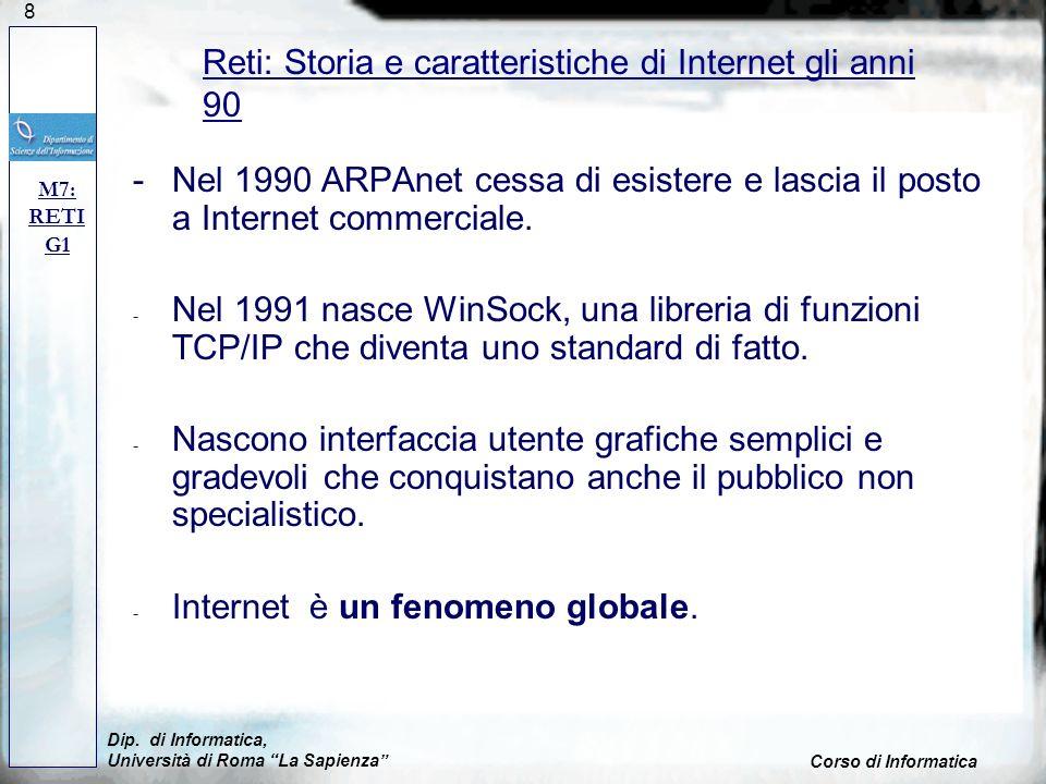 8 -Nel 1990 ARPAnet cessa di esistere e lascia il posto a Internet commerciale. - Nel 1991 nasce WinSock, una libreria di funzioni TCP/IP che diventa