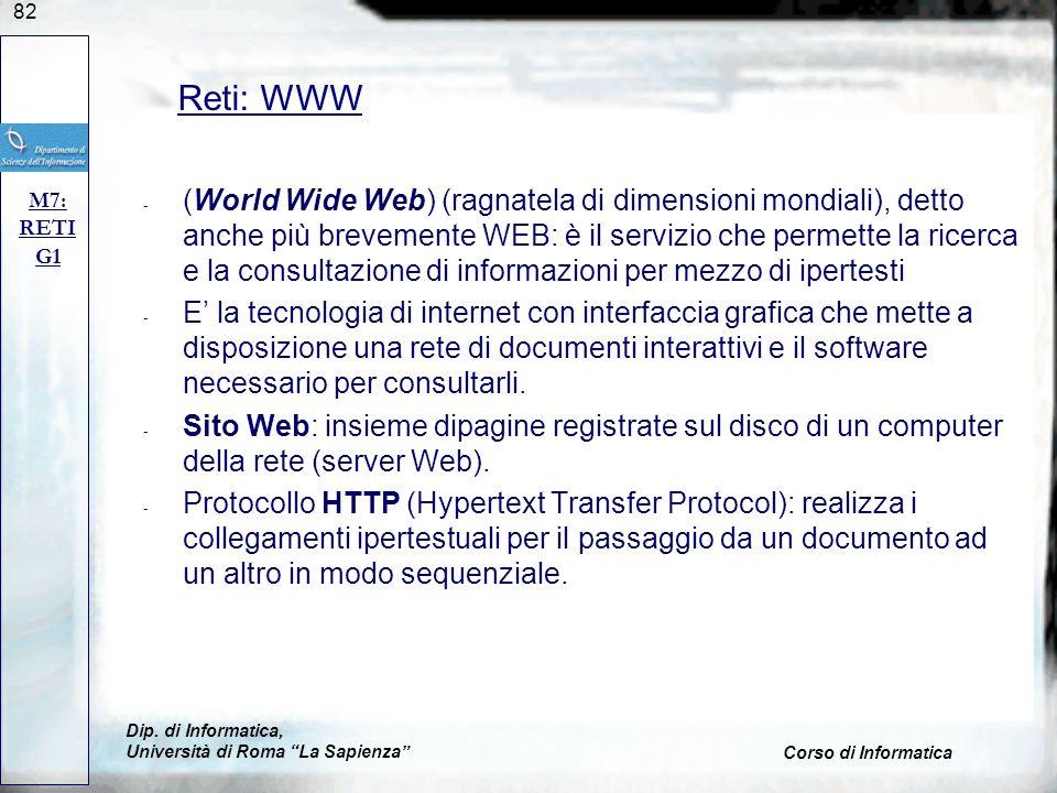 82 - (World Wide Web) (ragnatela di dimensioni mondiali), detto anche più brevemente WEB: è il servizio che permette la ricerca e la consultazione di