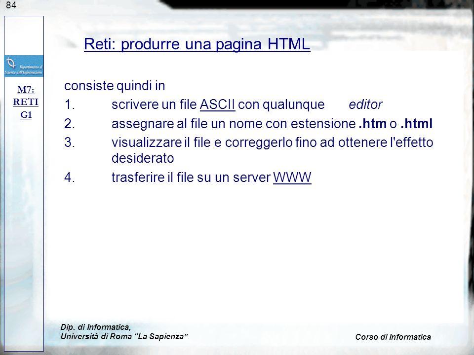 84 consiste quindi in 1.scrivere un file ASCII con qualunque editorASCII 2.assegnare al file un nome con estensione.htm o.html 3.visualizzare il file