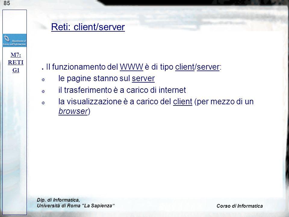 85. Il funzionamento del WWW è di tipo client/server:WWWclientserver le pagine stanno sul serverserver il trasferimento è a carico di internet la visu