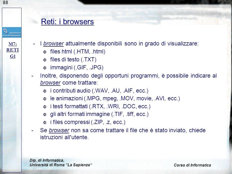88 -I browser attualmente disponibili sono in grado di visualizzare:browser files html (.HTM,.html) files di testo (.TXT) immagini (.GIF,.JPG) -Inoltr