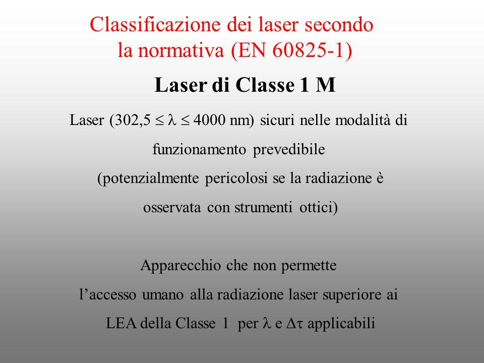 Classificazione dei laser secondo la normativa (EN 60825-1) Laser (302,5 4000 nm) sicuri nelle modalità di funzionamento prevedibile (potenzialmente p