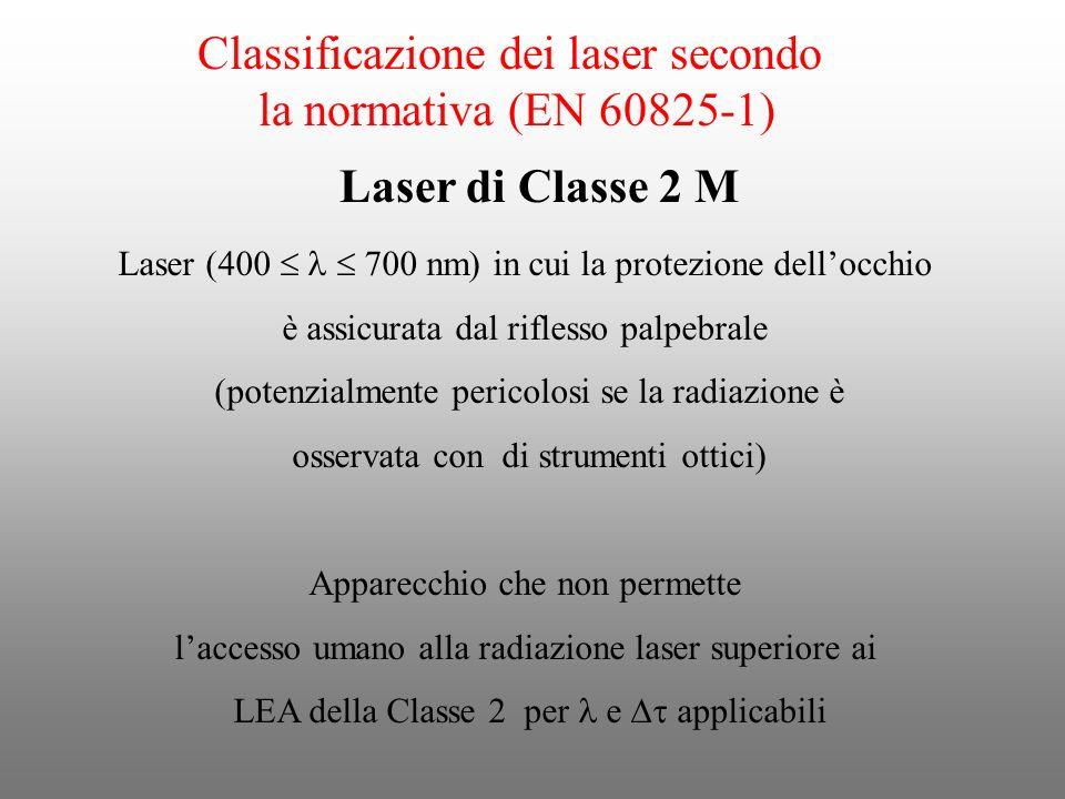 Classificazione dei laser secondo la normativa (EN 60825-1) Laser (400 700 nm) in cui la protezione dellocchio è assicurata dal riflesso palpebrale (p
