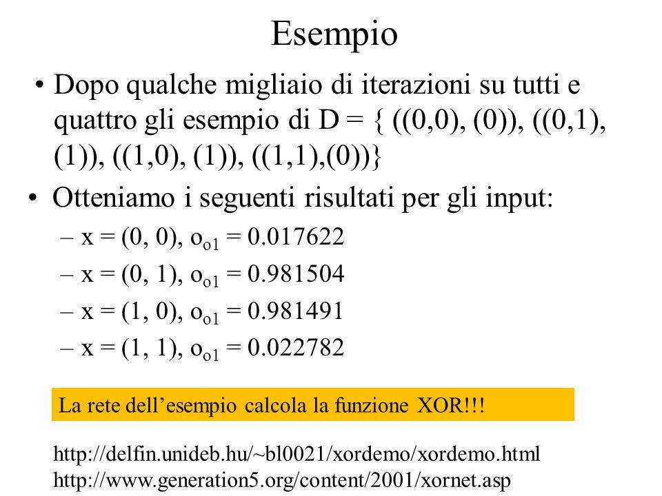 Dopo qualche migliaio di iterazioni su tutti e quattro gli esempio di D = { ((0,0), (0)), ((0,1), (1)), ((1,0), (1)), ((1,1),(0))} Otteniamo i seguent