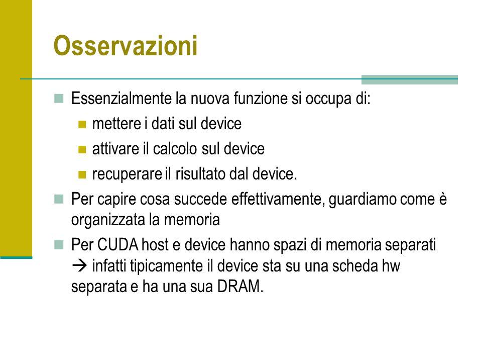 Osservazioni Essenzialmente la nuova funzione si occupa di: mettere i dati sul device attivare il calcolo sul device recuperare il risultato dal devic