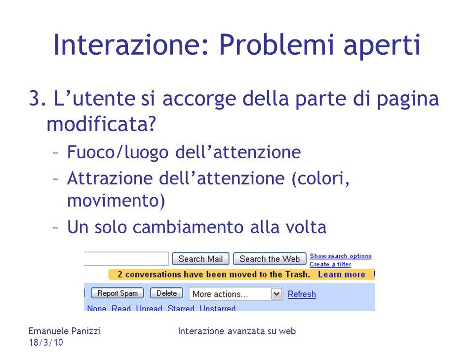 Emanuele Panizzi 18/3/10 Interazione avanzata su web Interazione: Problemi aperti 3.