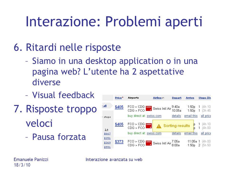 Emanuele Panizzi 18/3/10 Interazione avanzata su web Interazione: Problemi aperti 6.