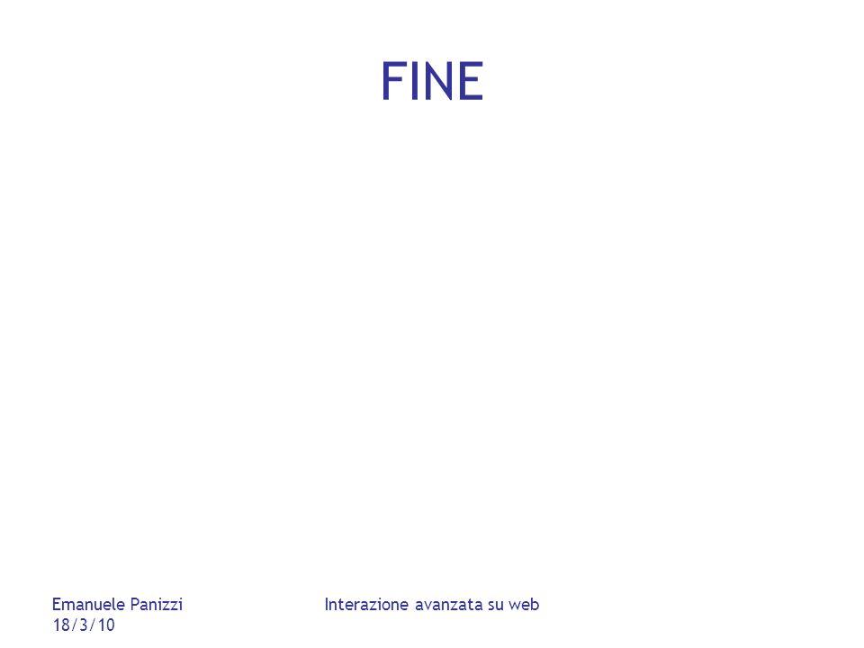 Emanuele Panizzi 18/3/10 Interazione avanzata su web FINE