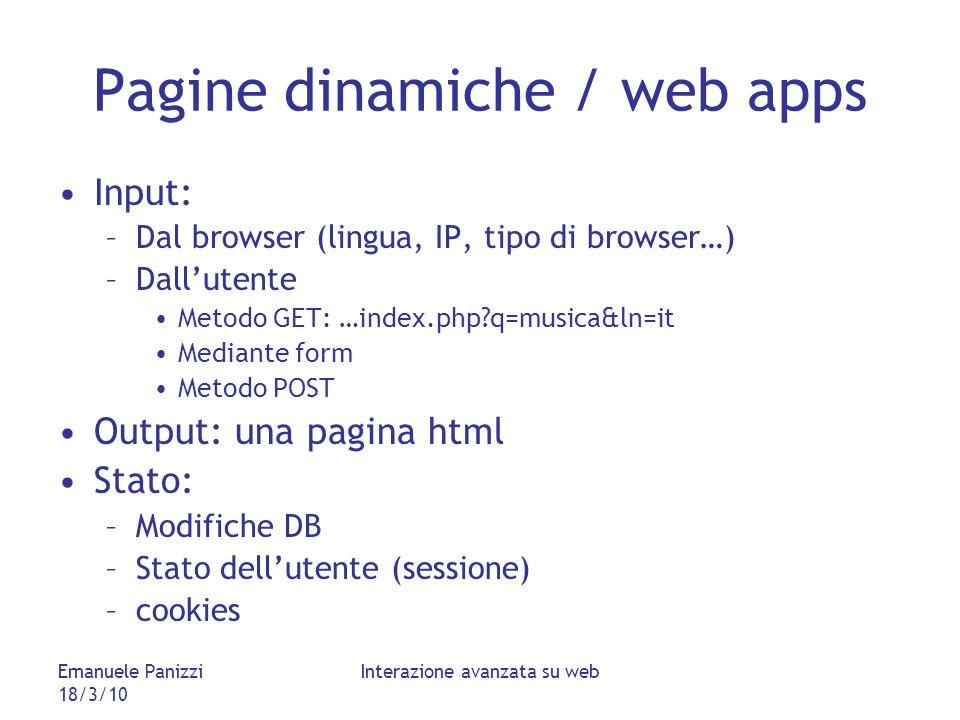 Emanuele Panizzi 18/3/10 Interazione avanzata su web Differenza applicazione / pag web Tempi di risposta Interfaccia modificata per parti Elaborazione asincrona rispetto allintervento dellutente excel