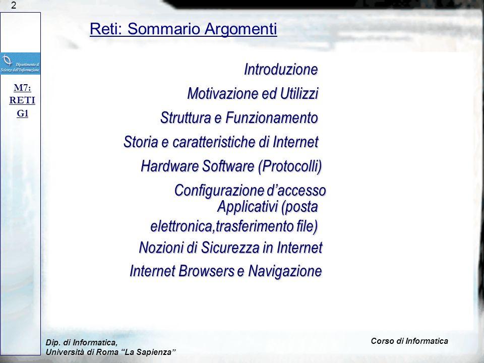2 Dip. di Informatica, Università di Roma La Sapienza Corso di Informatica Reti: Sommario Argomenti M7: RETI G1 Introduzione Motivazione ed Utilizzi S