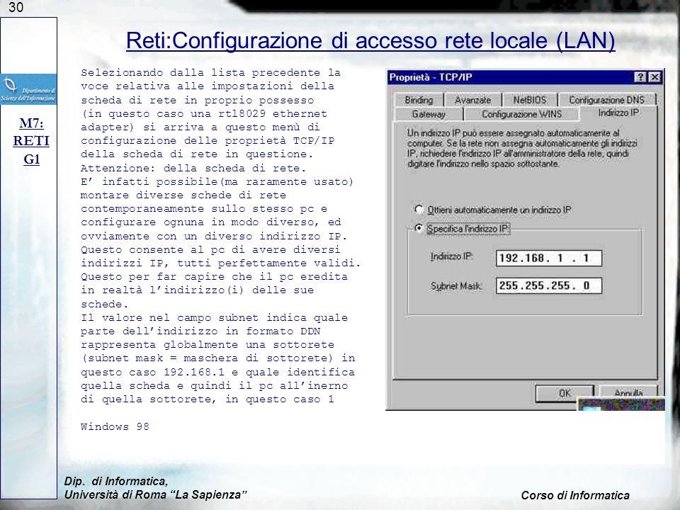 30 Dip. di Informatica, Università di Roma La Sapienza Corso di Informatica Reti:Configurazione di accesso rete locale (LAN) M7: RETI G1 Selezionando