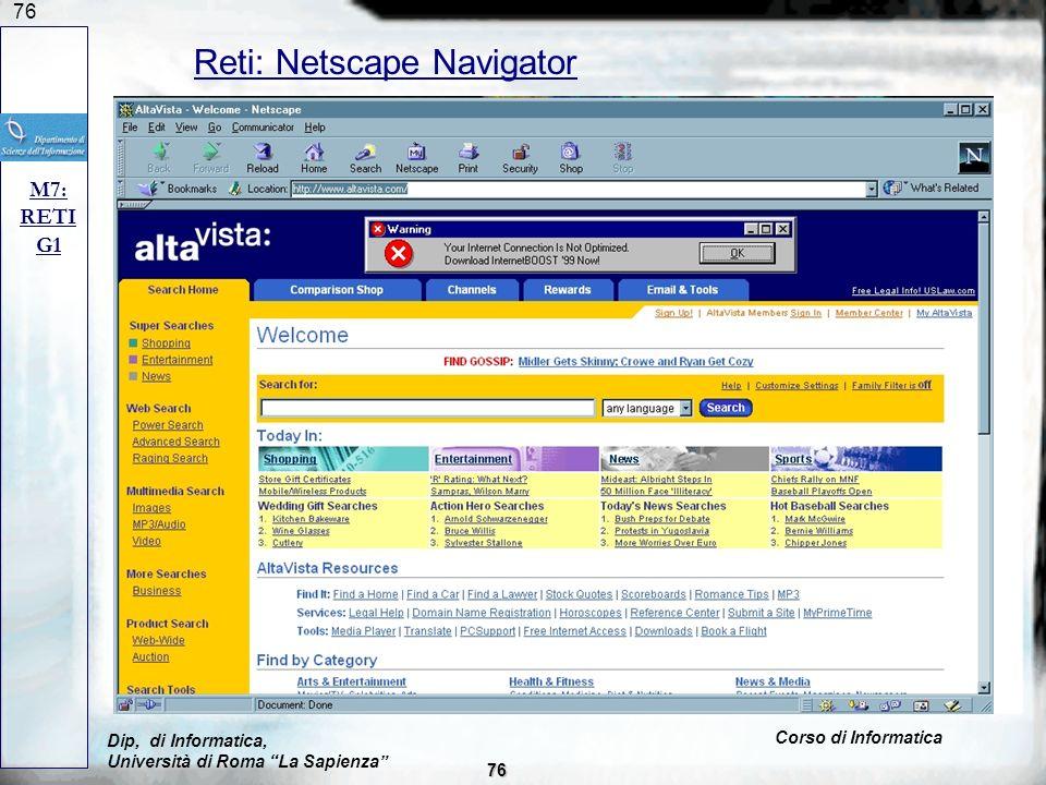 76 Reti: Netscape Navigator M7: RETI G1 Dip, di Informatica, Università di Roma La Sapienza Corso di Informatica 76