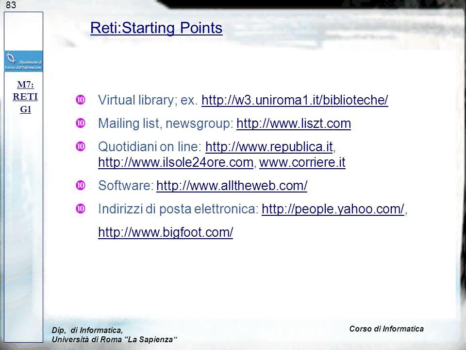 83 Reti:Starting Points M7: RETI G1 Dip, di Informatica, Università di Roma La Sapienza Corso di Informatica Virtual library; ex.