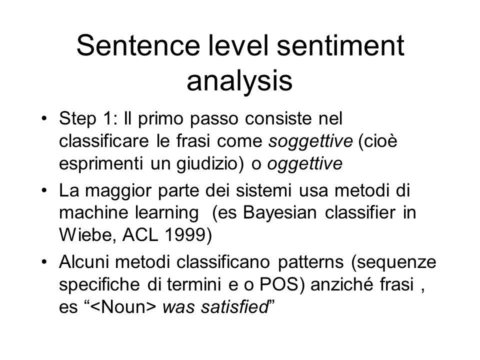 Sentence level sentiment analysis Step 1: Il primo passo consiste nel classificare le frasi come soggettive (cioè esprimenti un giudizio) o oggettive