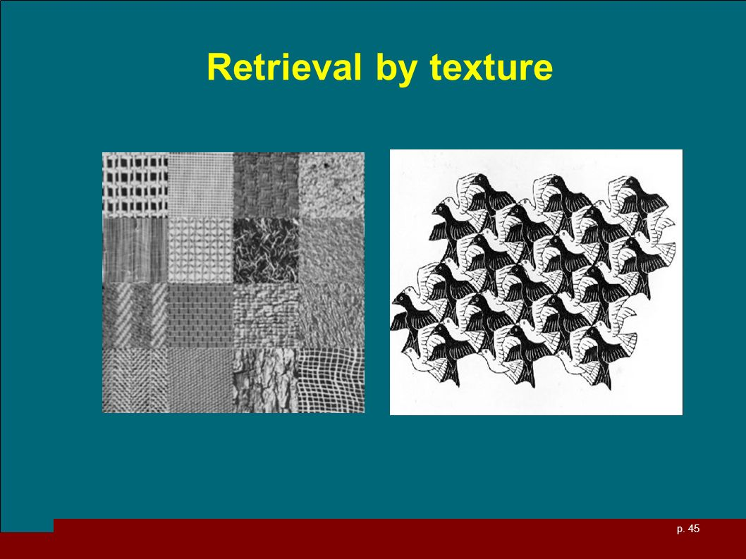 p. 45 Retrieval by texture