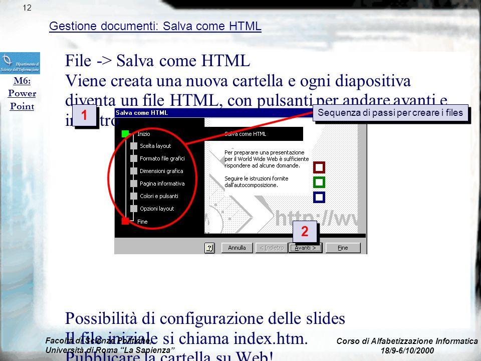 (barra strumenti) oppure File -> Salva Salva diventa automaticamente Salva con nome se la cartella di lavoro è nuova Attenzione: Salva col come proseg