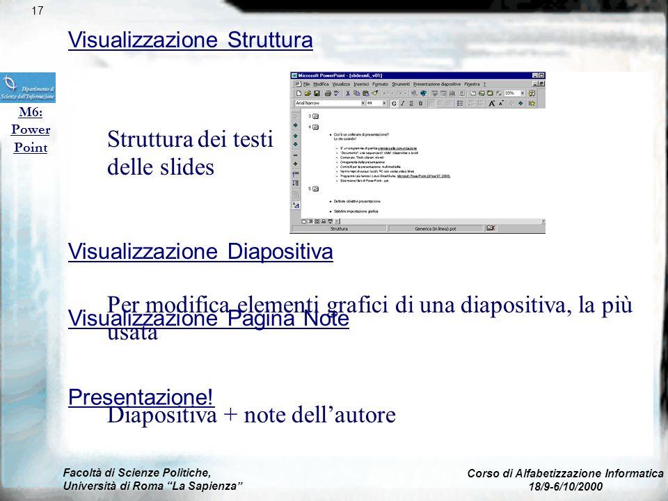 Facoltà di Scienze Politiche, Università di Roma La Sapienza Corso di Alfabetizzazione Informatica 18/9-6/10/2000 Modalità di visualizzazione M6: Powe