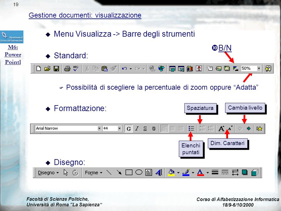 Facoltà di Scienze Politiche, Università di Roma La Sapienza Corso di Alfabetizzazione Informatica 18/9-6/10/2000 Visualizzazione Diapositive M6: Powe