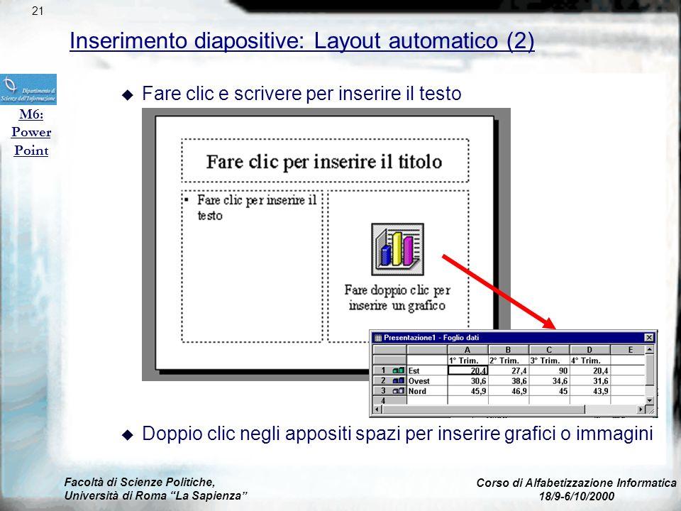 Facoltà di Scienze Politiche, Università di Roma La Sapienza Corso di Alfabetizzazione Informatica 18/9-6/10/2000 Inserimento diapositive: Layout auto