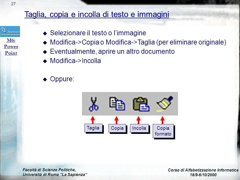 Facoltà di Scienze Politiche, Università di Roma La Sapienza Corso di Alfabetizzazione Informatica 18/9-6/10/2000 Aggiunta immagini (2) M6: Power Poin