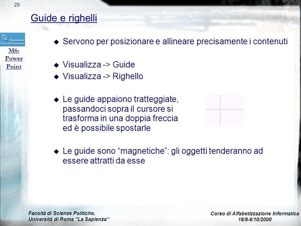 Facoltà di Scienze Politiche, Università di Roma La Sapienza Corso di Alfabetizzazione Informatica 18/9-6/10/2000 Allineamento oggetti M6: Power Point