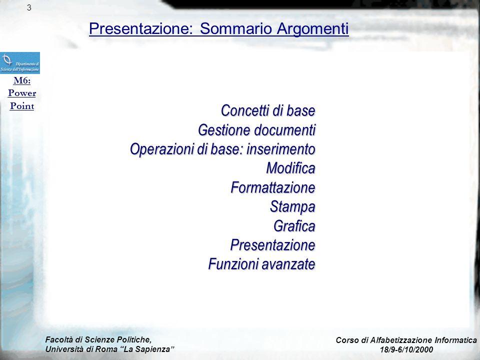 Facoltà di Scienze Politiche, Università di Roma La Sapienza Corso di Alfabetizzazione Informatica 18/9-6/10/2000 M6: Power Point Concetti fondamental