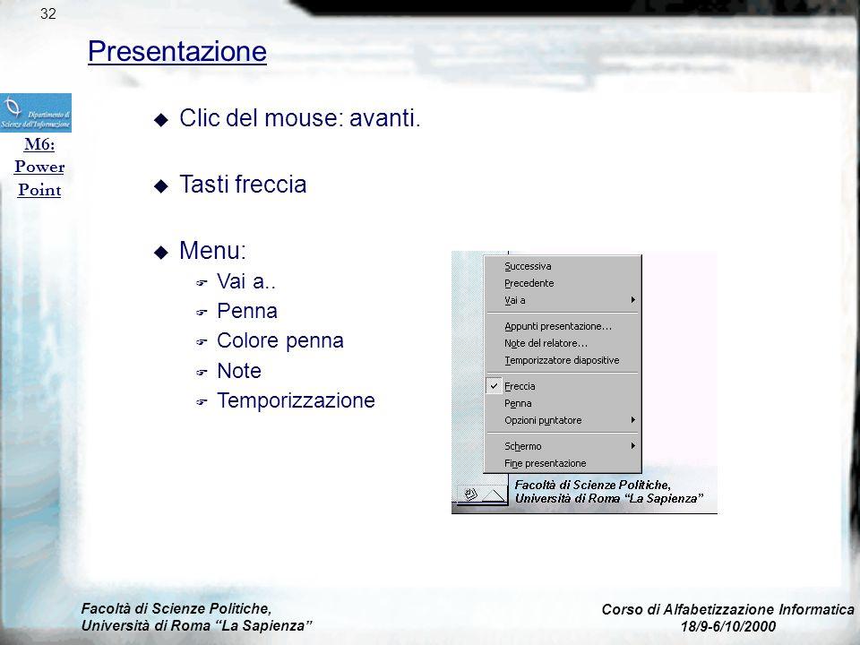 Facoltà di Scienze Politiche, Università di Roma La Sapienza Corso di Alfabetizzazione Informatica 18/9-6/10/2000 Stampa M6: Power Point 31 u Impostaz