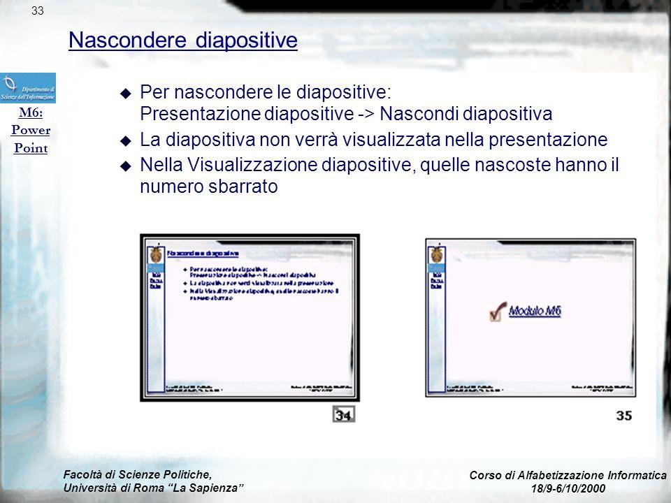 Facoltà di Scienze Politiche, Università di Roma La Sapienza Corso di Alfabetizzazione Informatica 18/9-6/10/2000 Presentazione M6: Power Point 32 u C