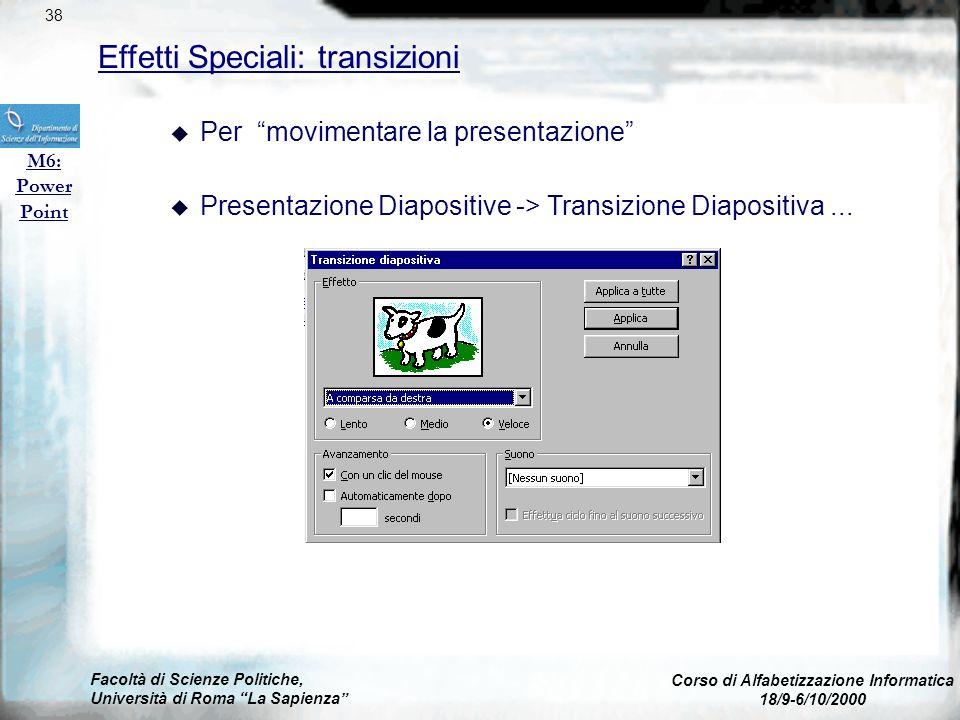 Facoltà di Scienze Politiche, Università di Roma La Sapienza Corso di Alfabetizzazione Informatica 18/9-6/10/2000 Effetti Speciali: filmati e suoni M6