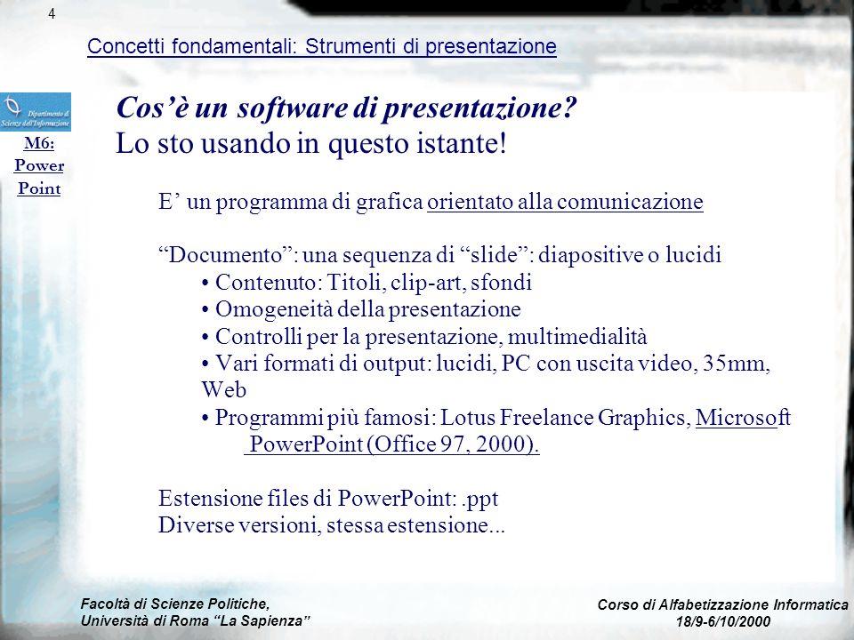 Facoltà di Scienze Politiche, Università di Roma La Sapienza Corso di Alfabetizzazione Informatica 18/9-6/10/2000 M6: Power Point Modulo M6 44
