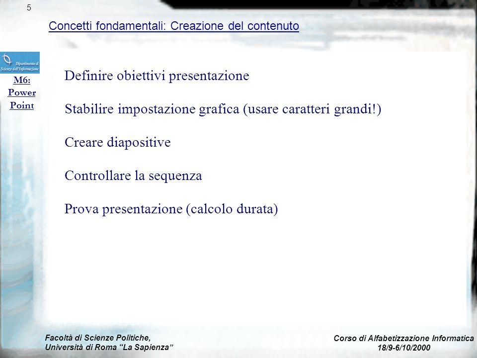 Facoltà di Scienze Politiche, Università di Roma La Sapienza Corso di Alfabetizzazione Informatica 18/9-6/10/2000 Effetti Speciali M6: Power Point 35 u Elementi animati.