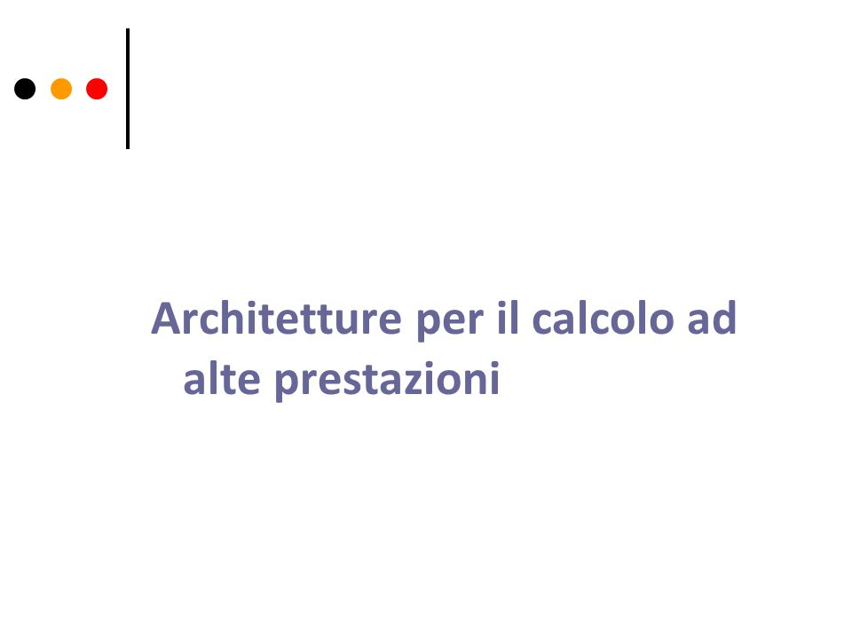 Architetture per il calcolo ad alte prestazioni