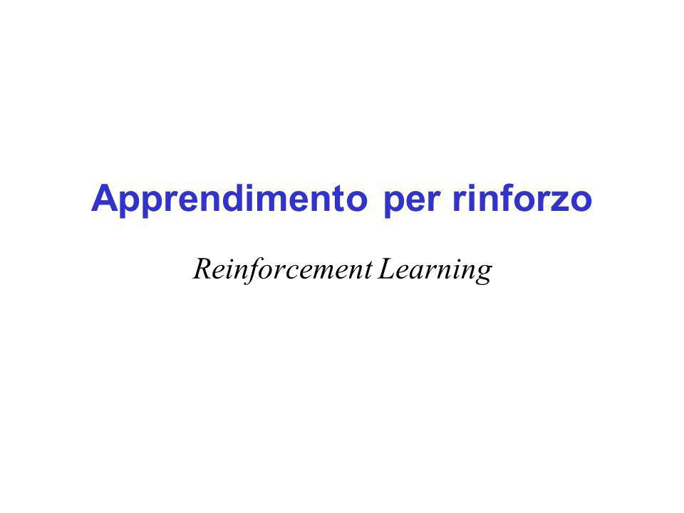 Apprendimento per rinforzo Reinforcement Learning