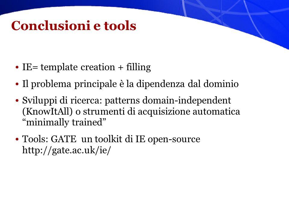 KnowItAll 1) Extractor Si parte da un pattern generico, es. such as Si istanzia con la classe di dominio, es. cities 2) Search Engine Si interroga Goo