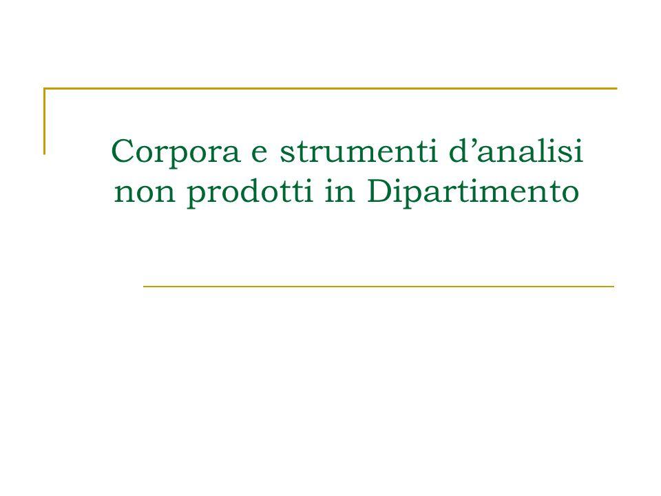 Corpora e strumenti danalisi non prodotti in Dipartimento