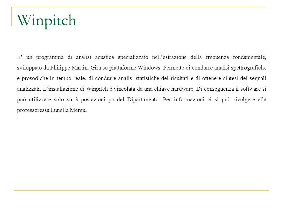 Winpitch E un programma di analisi acustica specializzato nellestrazione della frequenza fondamentale, sviluppato da Philippe Martin. Gira su piattafo