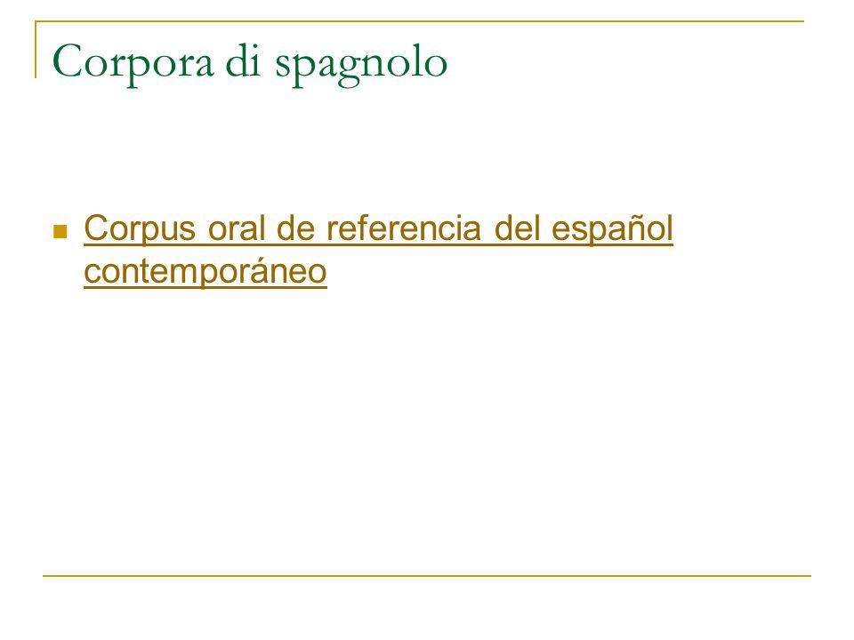 Corpora di spagnolo Corpus oral de referencia del español contemporáneo Corpus oral de referencia del español contemporáneo