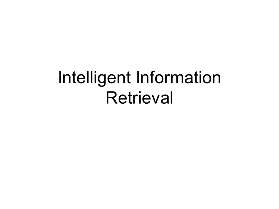Intelligent Information Retrieval