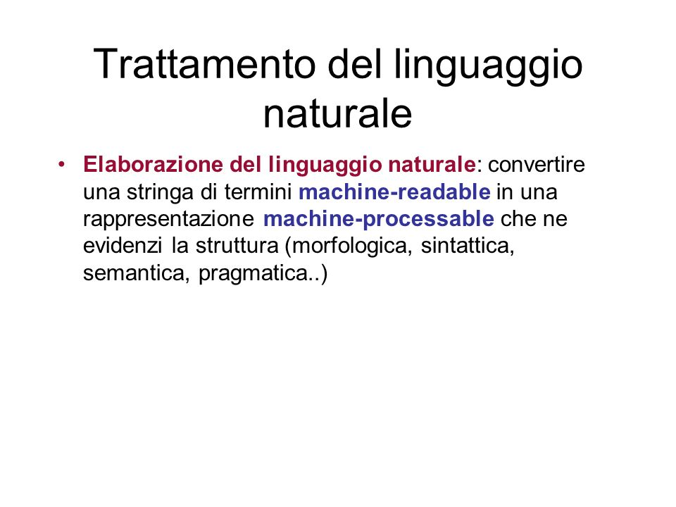 Trattamento del linguaggio naturale Elaborazione del linguaggio naturale: convertire una stringa di termini machine-readable in una rappresentazione m