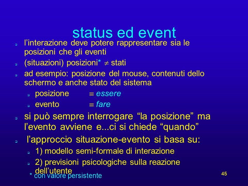 44 notazioni orientate alle posizioni orientate agli eventi action: user-event x (current/history of) input-status x state response-event x (new) stat