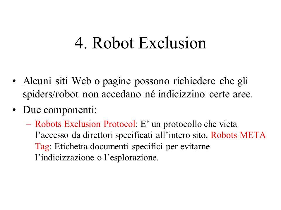 Robots Exclusion Protocol Gli amministratori dei siti mettono un file robots.txt alla radice del web directory dellhost.