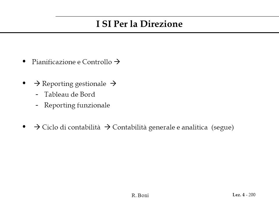 R. Boni Lez. 4 - 200 I SI Per la Direzione Pianificazione e Controllo Reporting gestionale - Tableau de Bord - Reporting funzionale Ciclo di contabili