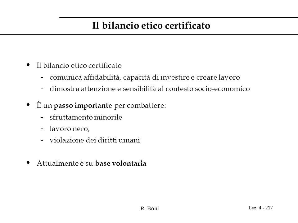 R. Boni Lez. 4 - 217 Il bilancio etico certificato - comunica affidabilità, capacità di investire e creare lavoro - dimostra attenzione e sensibilità